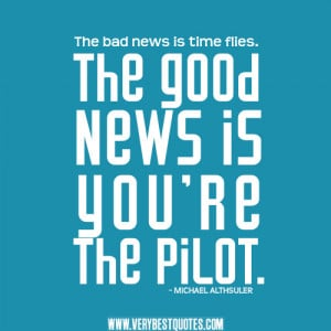 Motivational quotes, tiime quotes, inspirational quotes, The bad news ...
