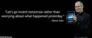 ... -what-happened-yesterday-Top-10-Steve-Jobs-Inspirational-Quotes.jpg