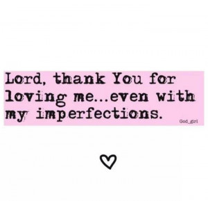 Thank you Lord for loving me!