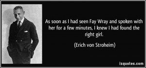 As soon as I had seen Fay Wray and spoken with her for a few minutes ...