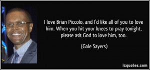 More Gale Sayers Quotes