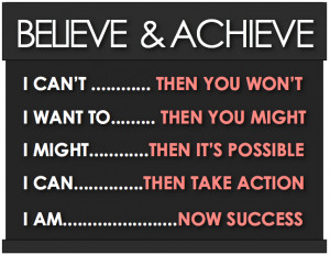 If You Can Believe It… You Can Achieve It
