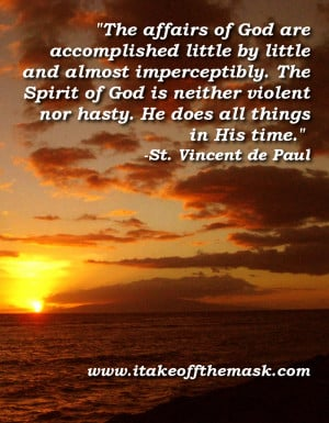 of God are accomplished little by little and almost imperceptibly ...