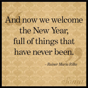 welcome the new year full of things that have never been rainer maria ...