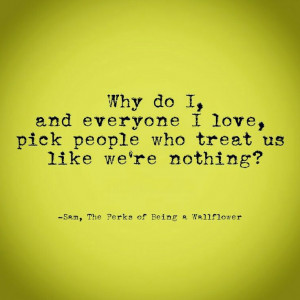 Perks Of Being A Wallflower Quotes Why Do I And Everyone I Love The ...