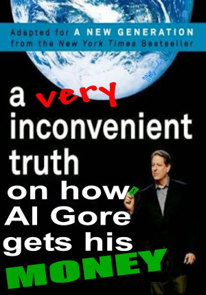 ... Profit, Mentor, Liar, Thief, Inventor Of da Internet, Oil Man: Al Gore