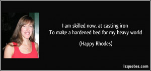 quote-i-am-skilled-now-at-casting-iron-to-make-a-hardened-bed-for-my ...