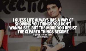 1d, life, love, one direction, quotes, sayings, zayn, zayn malik