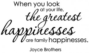Joyce Brothers. quote. When you look at your life, the greatest ...