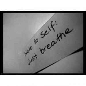 Just breathe.