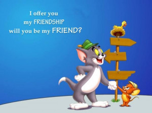 Tom and Jerry | friendship quotes