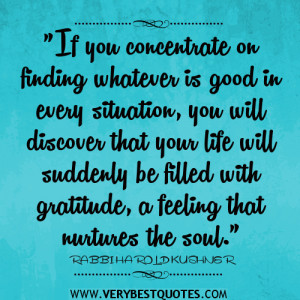 if you concentrate on finding whatever is good quotes
