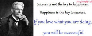 Success-is-not-the-key-to-happiness.-Happiness-is-the-key-to-success ...