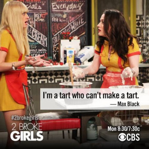 tart.. ~ 2 Broke Girls Quotes ~ Season 3
