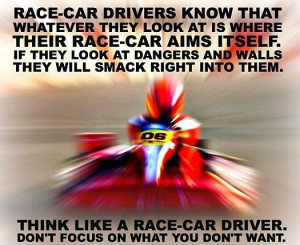 race car drivers know that whatever they look at is where their race ...