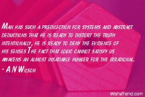 logic-Man has such a predilection for systems and abstract deductions ...