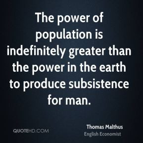 The power of population is indefinitely greater than the power in the ...