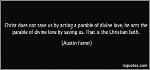 not save us by acting a parable of divine love; he acts the parable ...