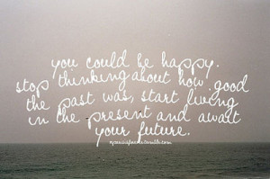 future, good, happy, love, present, quote, sea, thinking