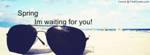 spring.im waiting for you Profile Facebook Covers