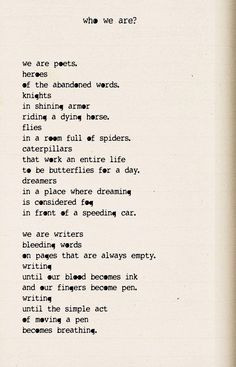 We are poets. Heroes of the abandoned words