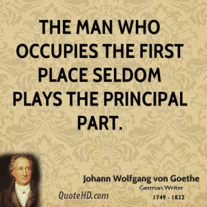 The man who occupies the first place seldom plays the principal part.