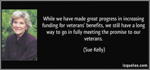 While we have made great progress in increasing funding for veterans ...