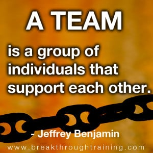 team is a group of individuals that supprot each other jeffrey ...