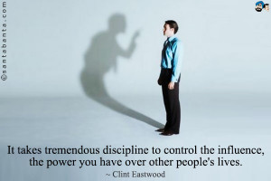 Tremendous Discipline To Control The Influence