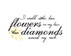Print Typographic Quote, I would ra ther have flowers in my hair ...