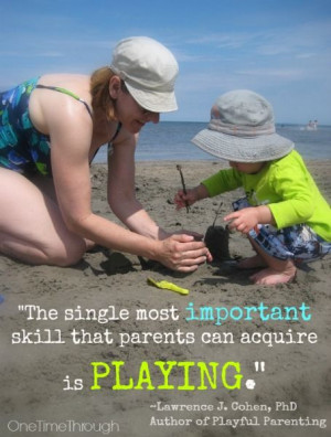 importance of play from lawrence j cohen author of playful parenting ...