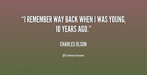 quote-Charles-Olson-i-remember-way-back-when-i-was-28677.png
