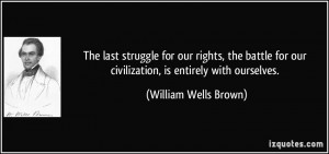 More William Wells Brown Quotes