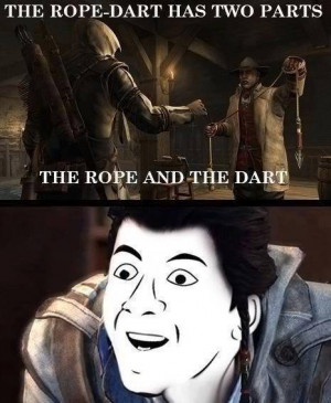 In Assassin's Creed when they give you the rope-dart they character ...