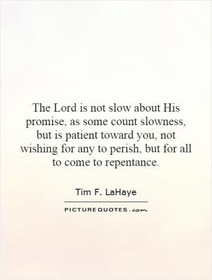 The Lord is not slow about His promise, as some count slowness, but is ...