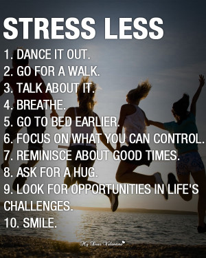 mydearvalentine.comStress Less - Inspirational life picture quotes