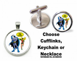 Buy 3 Get 1 Free Batman And Robin Q uote Holy Cow Batman Cuff Links ...