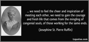 we need to feel the cheer and inspiration of meeting each other, we ...