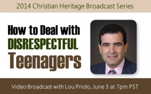 ... Recording: How to Deal with Disrespectful Teenagers with Lou Priolo