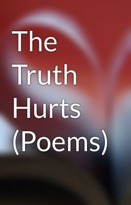 The Truth Hurts (Poems)
