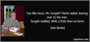 More Iain Banks Quotes