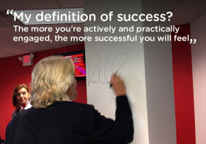 My definition of success? The more you're actively and practically ...