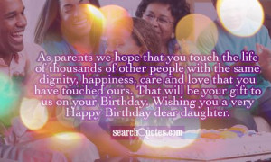 ... us on your Birthday. Wishing you a very Happy Birthday dear daughter