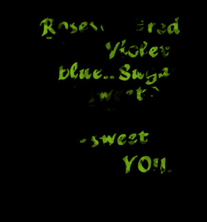 1761-roses-are-red-my-love-violets-are-blue-sugar-is-sweet_380x280 ...