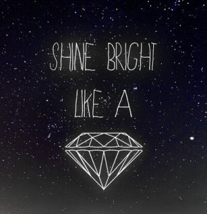 ... , pretty, quote, quotes, rihanna, shine bright, shine bright diamond