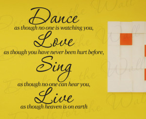 Wall Decal Quote Sticker Vinyl Dance Love and Sing Like Heaven's on ...