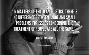 quote-Albert-Einstein-in-matters-of-truth-and-justice-there-41019_1