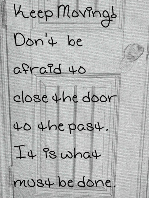 Quote. Close the door to the past.