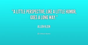 24 quotes and sayings by allen klein a little perspective like a