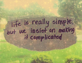 Complicated Life Quotes & Sayings